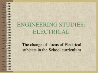 ENGINEERING STUDIES: ELECTRICAL