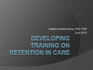 Developing training on retention in care