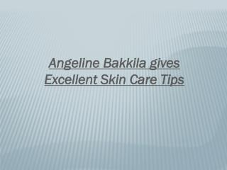 Angeline Bakkila gives Excellent Skin Care Tips
