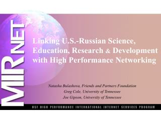 Linking U.S.-Russian Science, Education, Research  Development with High Performance Networking