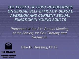 THE EFFECT OF FIRST INTERCOURSE ON SEXUAL SELF EFFICACY, SEXUAL AVERSION AND CURRENT SEXUAL FUNCTION IN YOUNG ADULTS