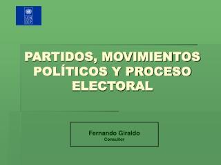PARTIDOS, MOVIMIENTOS POL TICOS Y PROCESO ELECTORAL