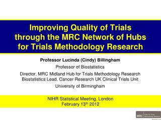 Improving Quality of Trials  through the MRC Network of Hubs  for Trials Methodology Research