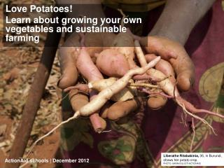 Love Potatoes Learn about growing your own vegetables and sustainable farming