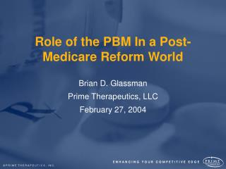 Role of the PBM In a Post-Medicare Reform World