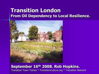 Transition London From Oil Dependency to Local Resilience.