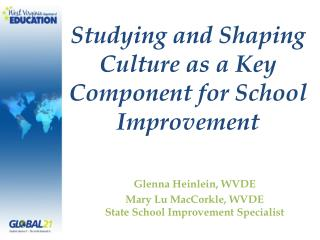 Studying and Shaping Culture as a Key Component for School Improvement