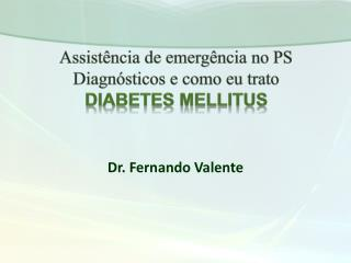 Assist ncia de emerg ncia no PS Diagn sticos e como eu trato DIABETES MELLITUS