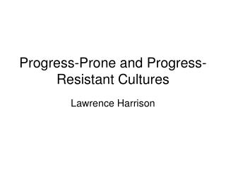 progress-prone and progress-resistant cultures