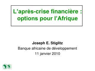 L apr s-crise financi re :  options pour l Afrique