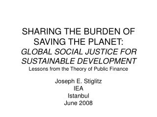 SHARING THE BURDEN OF SAVING THE PLANET: GLOBAL SOCIAL JUSTICE FOR SUSTAINABLE DEVELOPMENT Lessons from the Theory of Pu