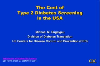 The Cost of  Type 2 Diabetes Screening  in the USA