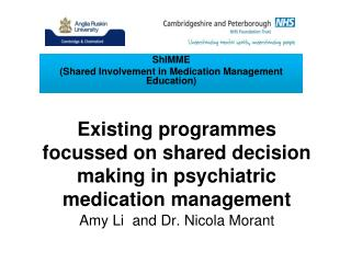 Existing programmes focussed on shared decision making in psychiatric medication management Amy Li  and Dr. Nicola Moran