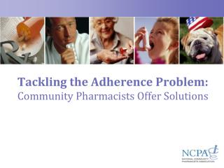 Tackling the Adherence Problem: Community Pharmacists Offer Solutions