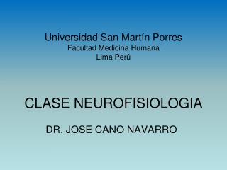 Universidad San Mart n Porres Facultad Medicina Humana Lima Per    CLASE NEUROFISIOLOGIA