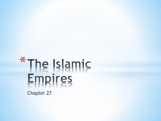 The Islamic Empires