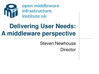 Delivering User Needs: A middleware perspective