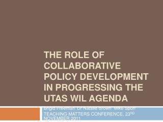 The role of collaborative policy development in progressing the UTAS WIL agenda