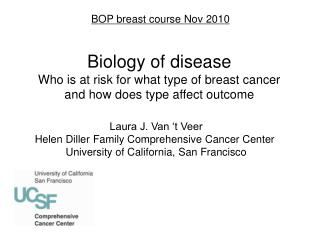 Laura J. Van  t Veer Helen Diller Family Comprehensive Cancer Center  University of California, San Francisco