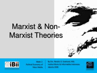 Marxist  Non-Marxist Theories