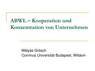 ABWL   Kooperation und Konzentration von Unternehmen
