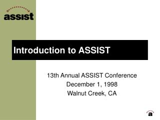 Introduction to ASSIST