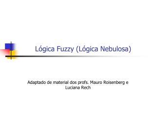 L gica Fuzzy L gica Nebulosa