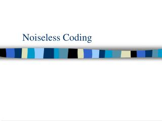 Noiseless Coding