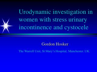 Urodynamic investigation in women with stress urinary incontinence and cystocele