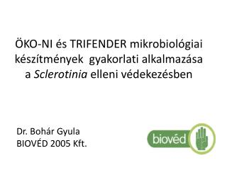 ko-ni  s Trifender mikrobiol giai k sz tm nyek  gyakorlati alkalmaz sa a Sclerotinia elleni v dekez sben