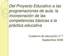 Del Proyecto Educativo a las programaciones de aula: la incorporaci n de las competencias b sicas a la pr ctica educativ