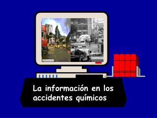 La informaci n en los  accidentes qu micos