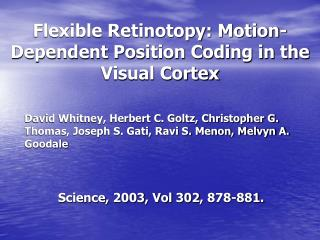 Flexible Retinotopy: Motion-Dependent Position Coding in the Visual Cortex