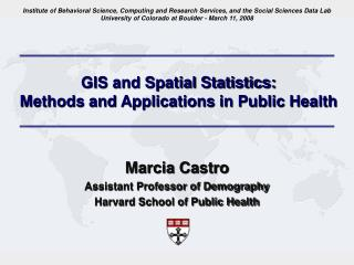 GIS and Spatial Statistics:  Methods and Applications in Public Health