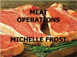 MEAT  OPERATIONS