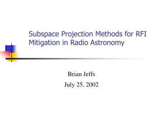 Subspace Projection Methods for RFI Mitigation in Radio Astronomy
