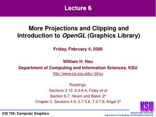 Friday, February 4, 2000  William H. Hsu Department of Computing and Information Sciences, KSU cis.ksu