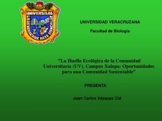 UNIVERSIDAD VERACRUZANA  Facultad de Biolog a
