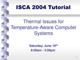 ISCA 2004 Tutorial