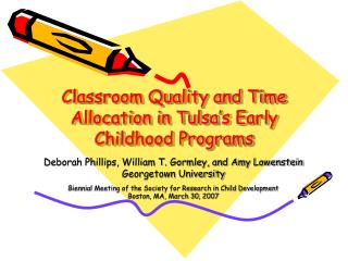Classroom Quality and Time Allocation in Tulsa s Early Childhood Programs