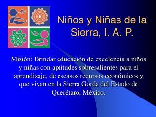 Ni os y Ni as de la Sierra, I. A. P.