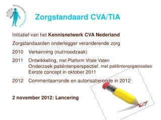 Initiatief van het Kennisnetwerk CVA Nederland Zorgstandaarden onderlegger veranderende zorg    Verkenning nut