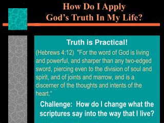 how do i apply god\'s truth in my life