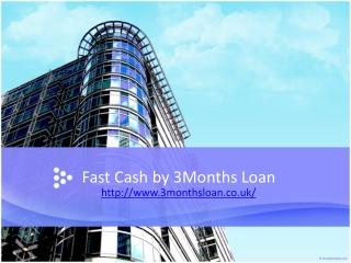 3 Months Loan Lenders in UK