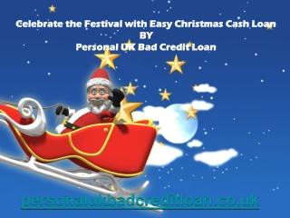 Celebrate the Festival with Easy Christmas Cash Loan