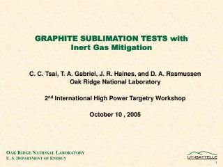 GRAPHITE SUBLIMATION TESTS with Inert Gas Mitigation