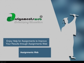 Enjoy Help for Assignments to Improve Your Results through A