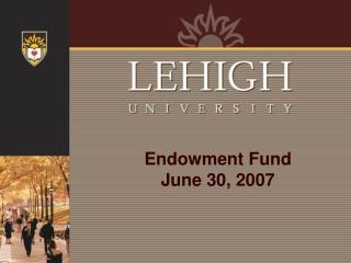 Endowment Fund June 30, 2007