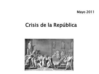 Mayo 2011  Crisis de la Rep blica