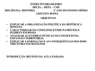 EX RCITO BRASILEIRO DECEx   DEPA   CMF  DISCIPLINA: HIST RIA                            1  ANO DO ENSINO M DIO    ASSUNT